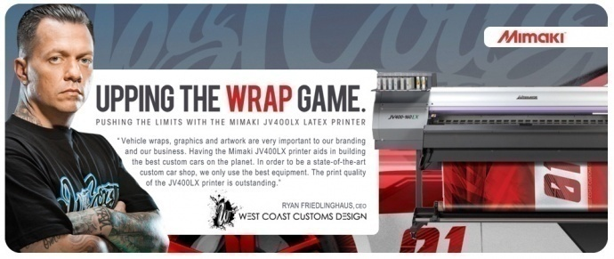 West Coast Customs uses Mimaki JV400LX printer | Product