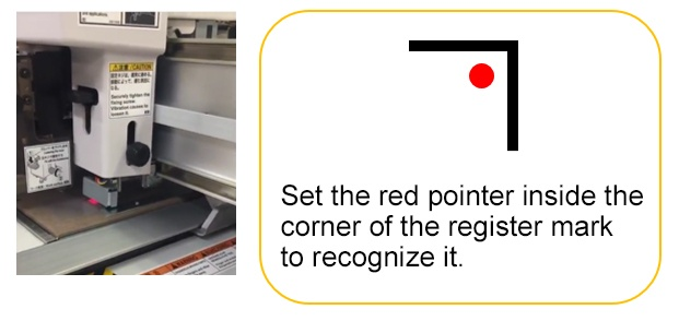 Set the red pointer inside the corner of the register mark to recognize it.